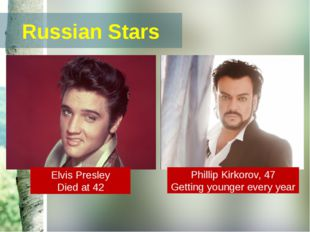Russian Stars Russian Madonna 65 years old Elvis Presley Died at 42 Phillip K