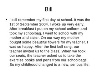 Bill I still remember my first day at school. It was the 1st of September 20