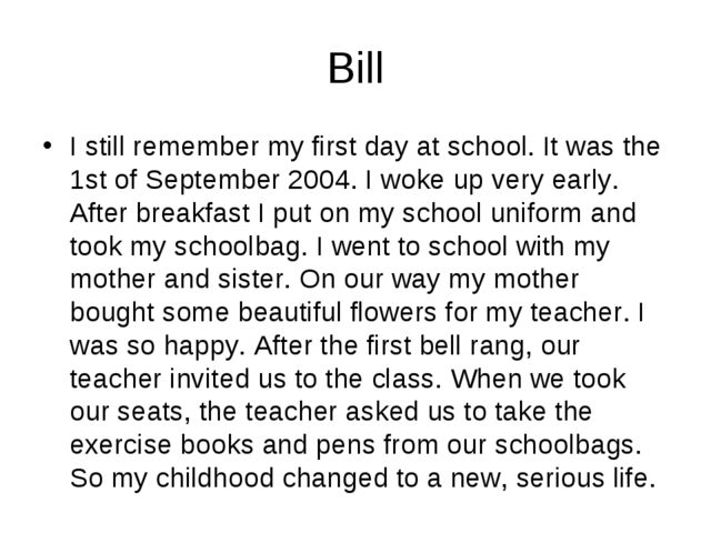 Bill I still remember my first day at school. It was the 1st of September 20...
