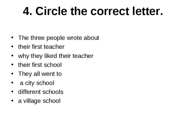 4. Circle the correct letter. The three people wrote about  their first teach...