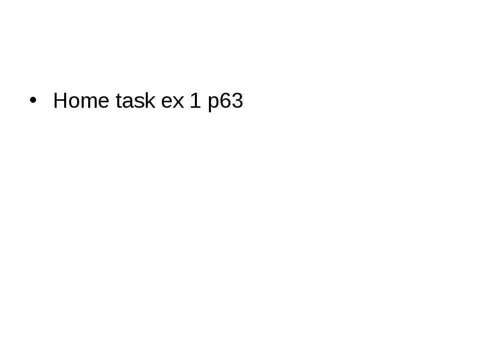 Home task ex 1 p63
