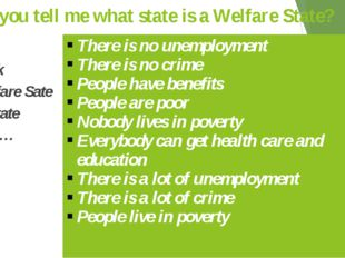 Can you tell me what state is a Welfare State? I think a Welfare Sate is a st