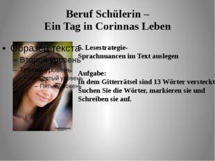 Beruf Schülerin – Ein Tag in Corinnas Leben 5. Lesestrategie- Sprachnuancen i