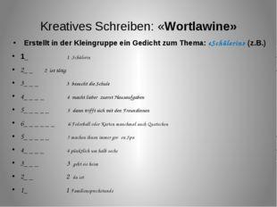 Kreatives Schreiben: «Wortlawine» Erstellt in der Kleingruppe ein Gedicht zum