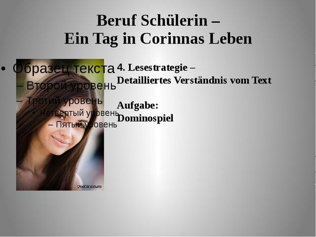 Beruf Schülerin – Ein Tag in Corinnas Leben 4. Lesestrategie – Detailliertes...