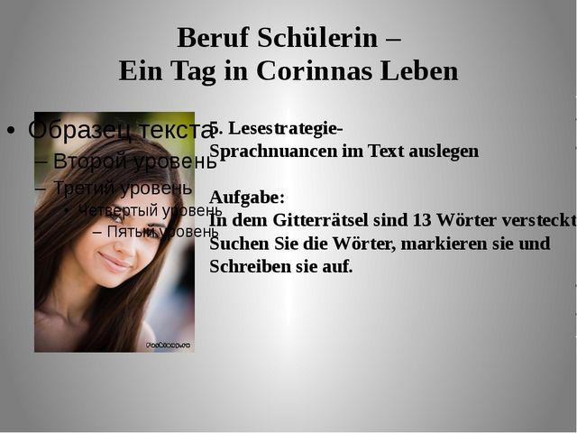 Beruf Schülerin – Ein Tag in Corinnas Leben 5. Lesestrategie- Sprachnuancen i...