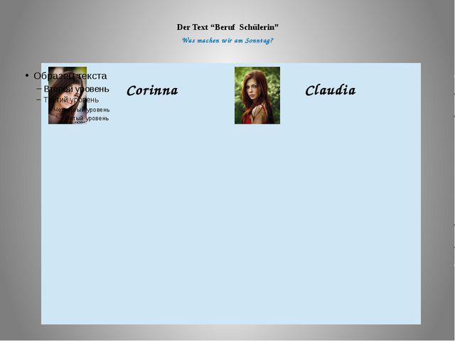 """Der Text """"Beruf Schülerin"""" Was machen wir am Sonntag? Corinna Claudia"""