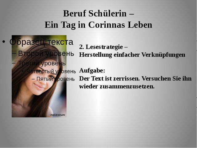 Beruf Schülerin – Ein Tag in Corinnas Leben 2. Lesestrategie – Herstellung ei...