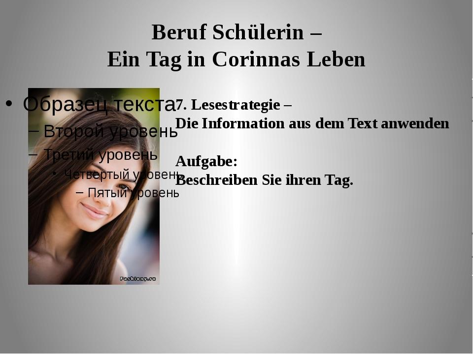 Beruf Schülerin – Ein Tag in Corinnas Leben 7. Lesestrategie – Die Informatio...