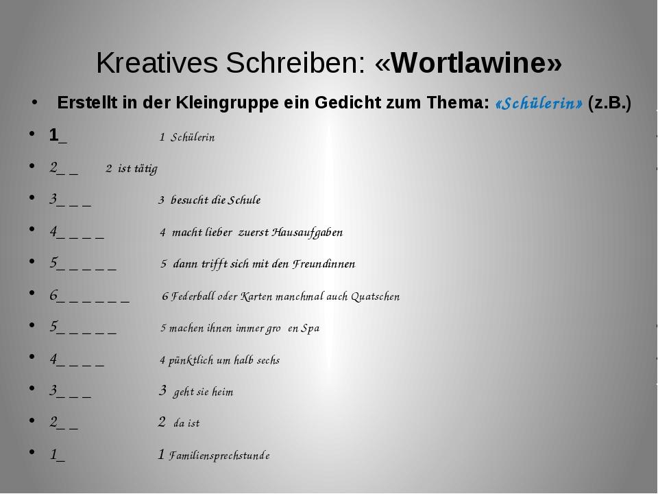 Kreatives Schreiben: «Wortlawine» Erstellt in der Kleingruppe ein Gedicht zum...