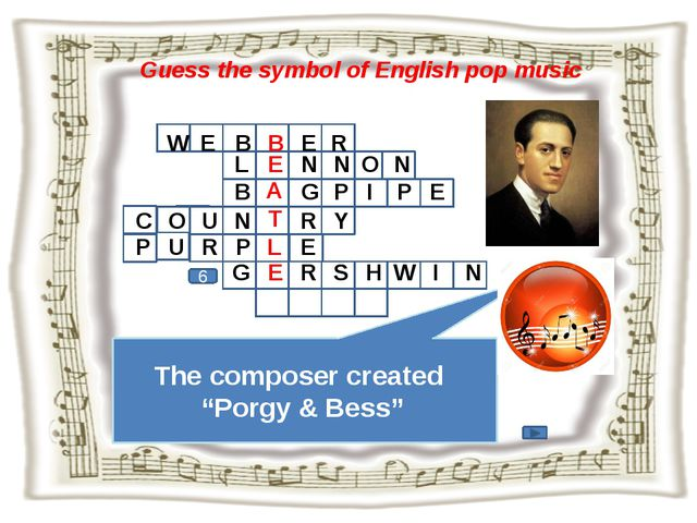 """Guess the symbol of English pop music The composer created """"Porgy & Bess"""" 6 W..."""