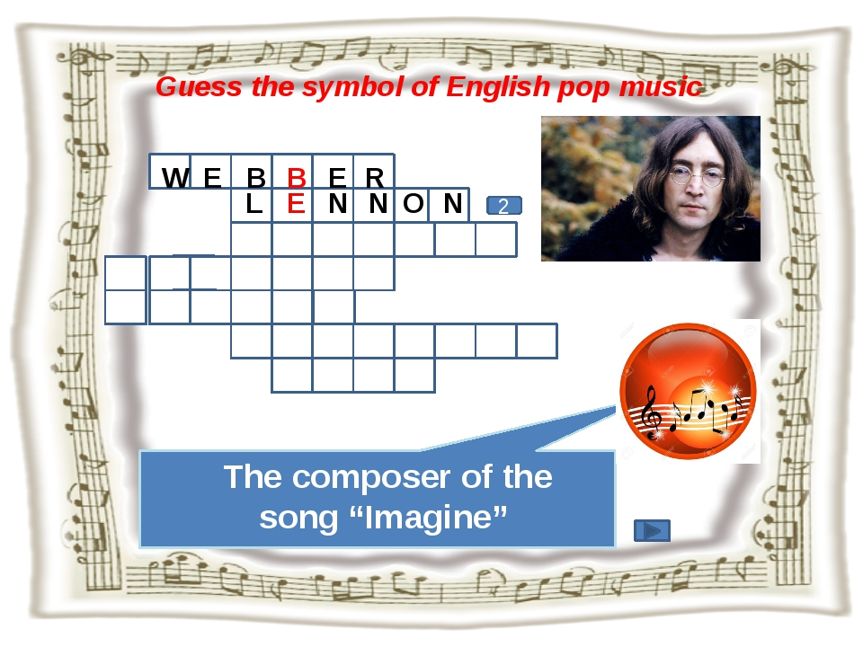 Guess the symbol of English pop music 2 W E B B E R The composer of the song...