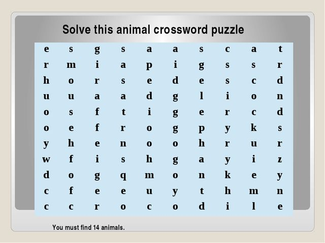 You must find 14 animals. Solve this animal crossword puzzle e s g s a a s c...