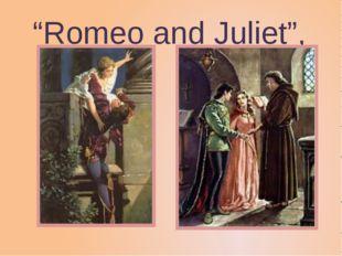 """Romeo and Juliet"","
