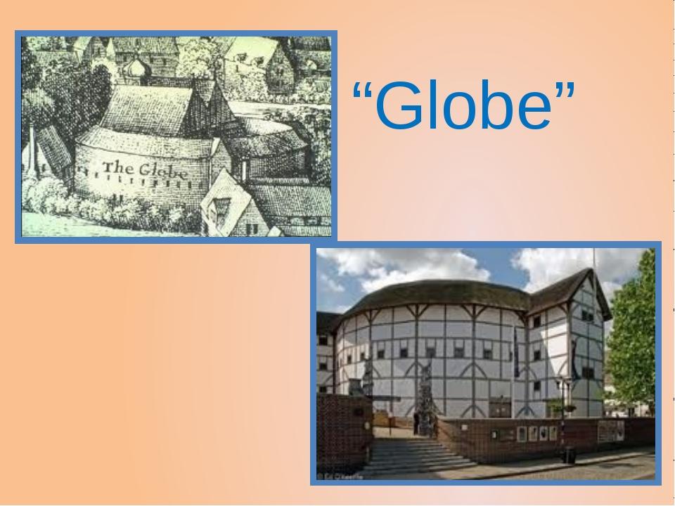 """""""Globe"""""""