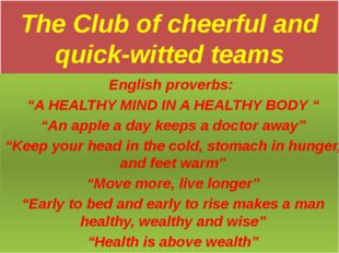 "The Club of cheerful and quick-witted teams English proverbs: ""A HEALTHY MIND"