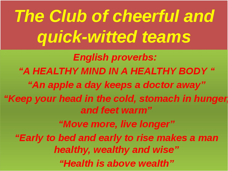 "The Club of cheerful and quick-witted teams English proverbs: ""A HEALTHY MIND..."
