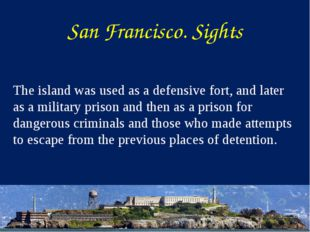 The island was used as a defensive fort, and later as a military prison and t