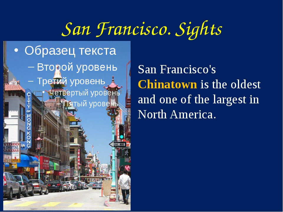 San Francisco. Sights San Francisco's Chinatown is the oldest and one of the...