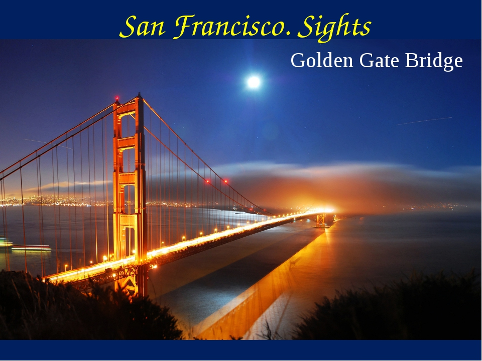 Golden Gate Bridge San Francisco. Sights