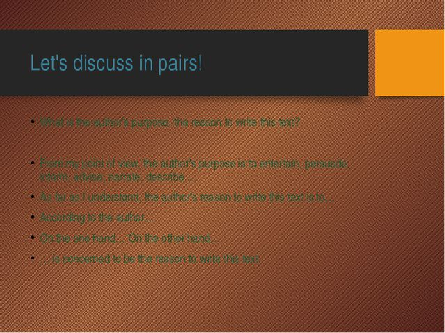 Let's discuss in pairs! What is the author's purpose, the reason to write thi...