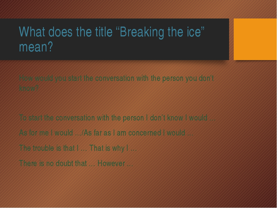 """What does the title """"Breaking the ice"""" mean? How would you start the conversa..."""