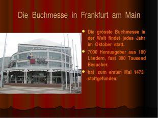 Die Buchmesse in Frankfurt am Main Die grösste Buchmesse in der Welt findet j