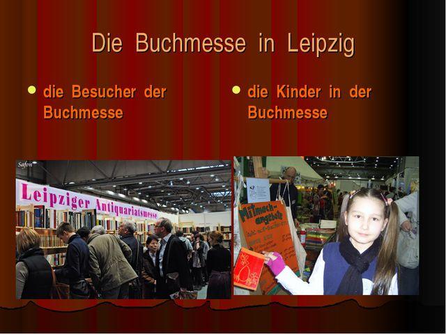 Die Buchmesse in Leipzig die Besucher der Buchmesse die Kinder in der Buchmesse