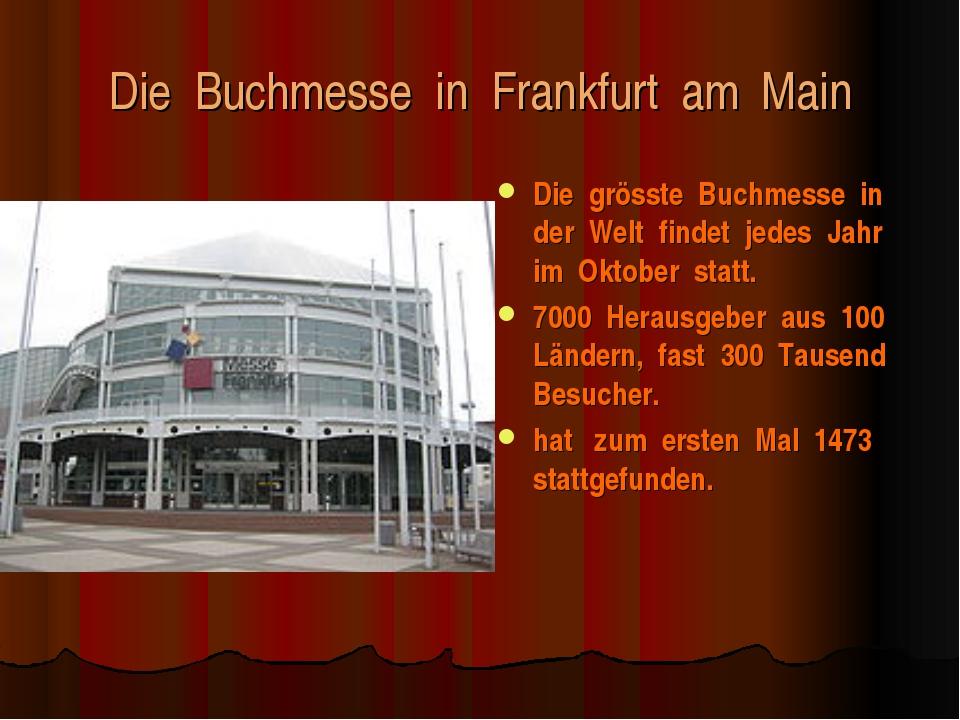 Die Buchmesse in Frankfurt am Main Die grösste Buchmesse in der Welt findet j...