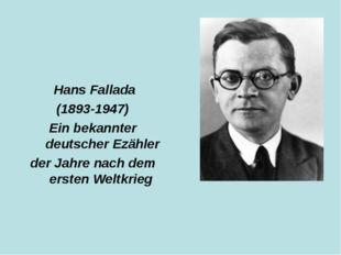 Hans Fallada (1893-1947) Ein bekannter deutscher Ezähler der Jahre nach dem
