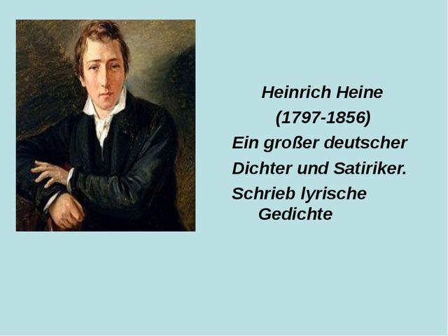 Heinrich Heine (1797-1856) Ein großer deutscher Dichter und Satiriker. Schri...