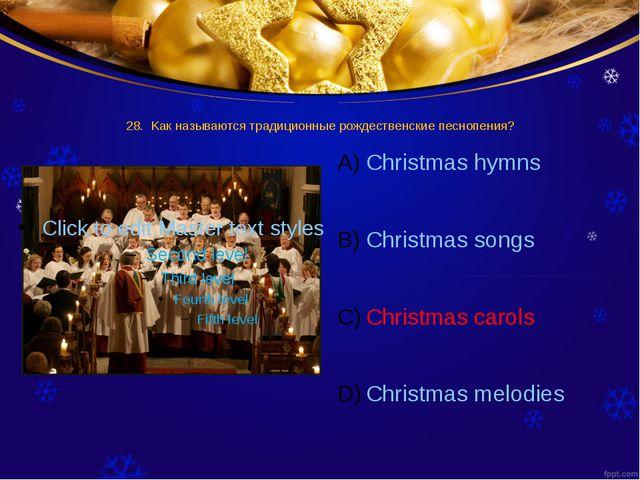 28. Kaк называются традиционные рождественские песнопения? Christmas hymns Ch...