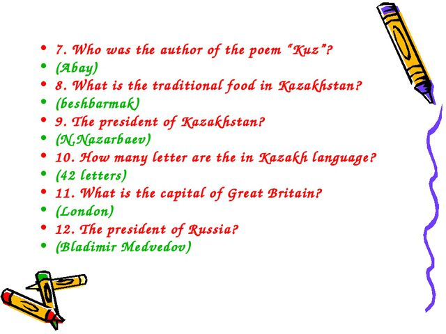 "7. Who was the author of the poem ""Kuz""? (Abay) 8. What is the traditional fo..."