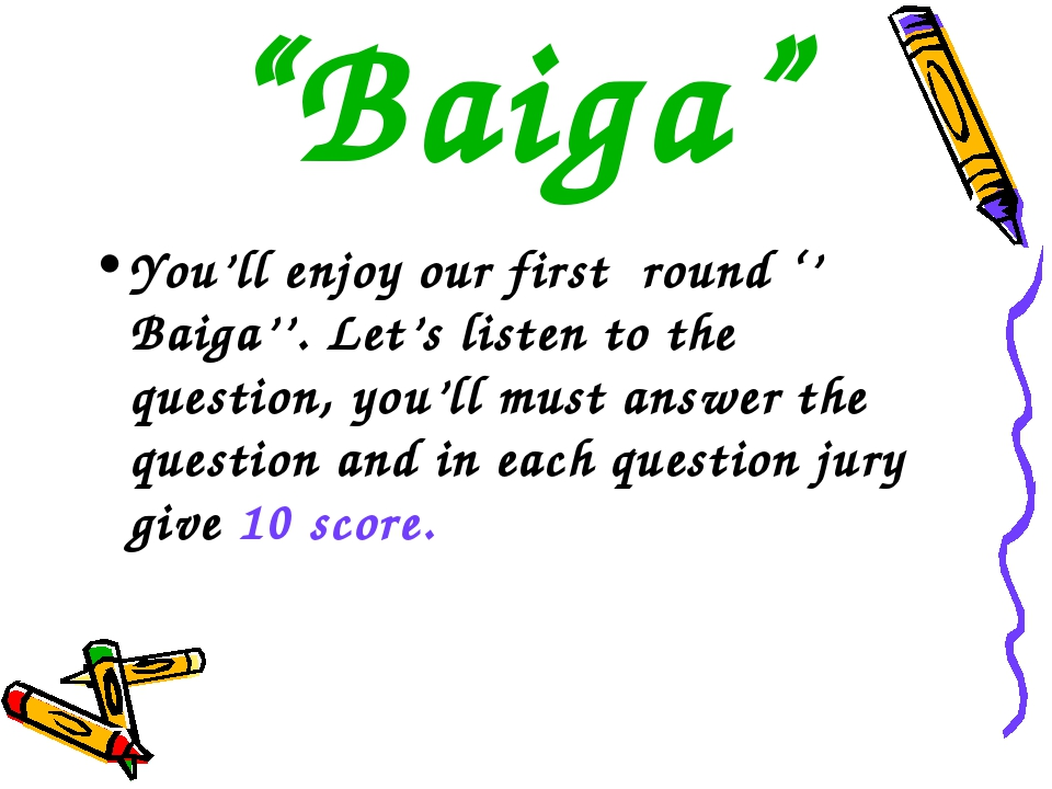 """Baiga"" You'll enjoy our first round '' Baiga''. Let's listen to the question..."