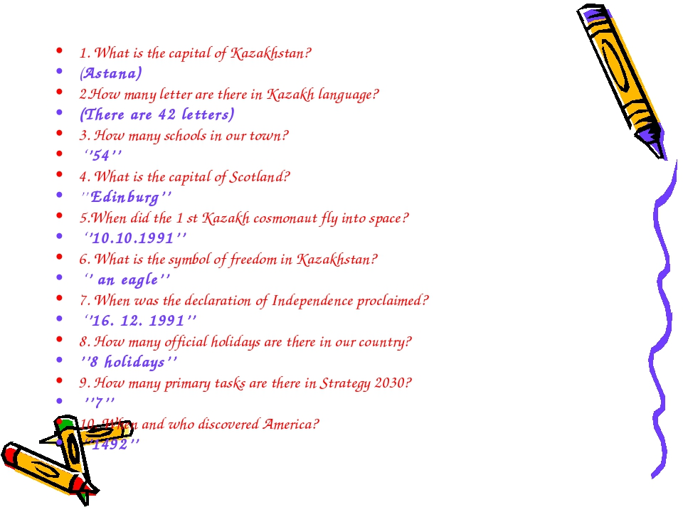 1. What is the capital of Kazakhstan? (Astana) 2.How many letter are there in...