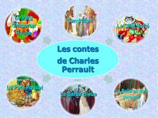 Le Petit Chaperon Rouge Cendrillon Le Petit Poucet Le Chat botté La Barbe Ble