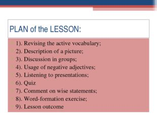 PLAN of the LESSON: 1). Revising the active vocabulary; 2). Description of a