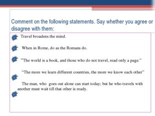 Comment on the following statements. Say whether you agree or disagree with