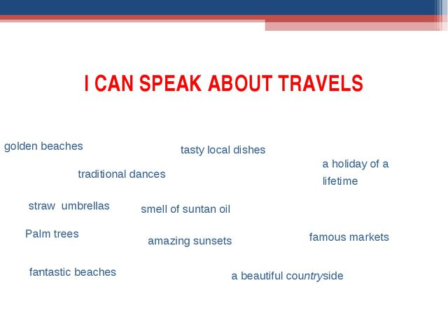 I CAN SPEAK ABOUT TRAVELS , Palm trees golden beaches smell of suntan oil tas...