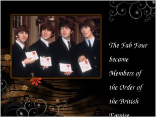 The Fab Four became Members of the Order of the British Empire