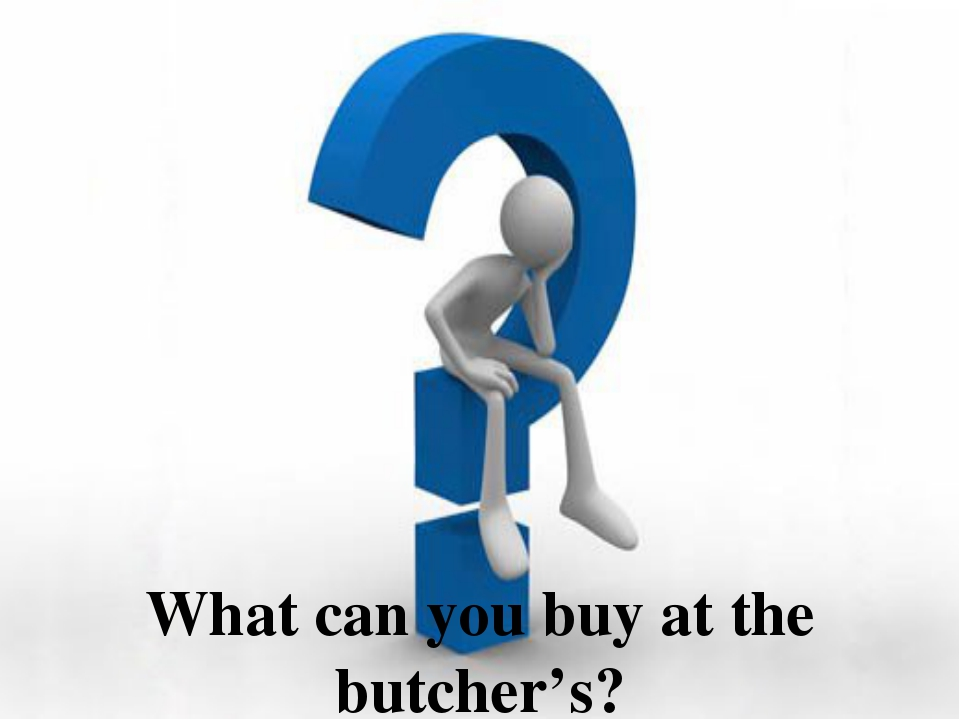 What can you buy at the butcher's?