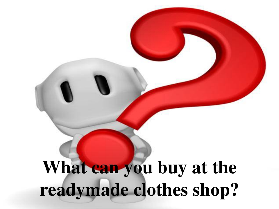 What can you buy at the readymade clothes shop?