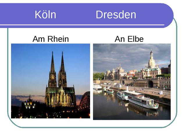 Köln Dresden Am Rhein An Elbe