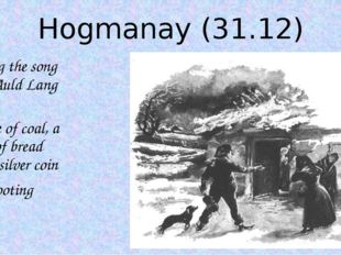 """Hogmanay (31.12) singing the song """"For Auld Lang Syne"""" a piece of coal, a pie"""