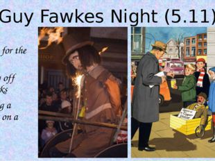 """Guy Fawkes Night (5.11) """"Penny for the guy"""" Letting off fireworks Burning a d"""
