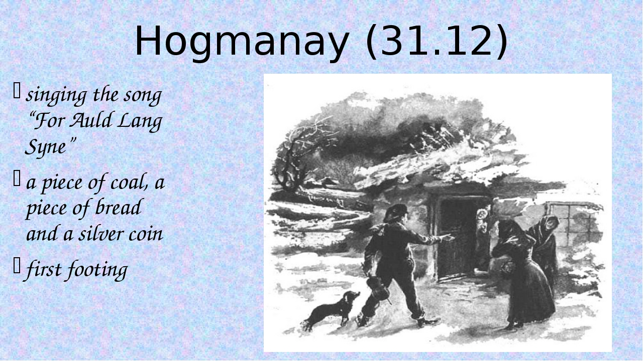 """Hogmanay (31.12) singing the song """"For Auld Lang Syne"""" a piece of coal, a pie..."""