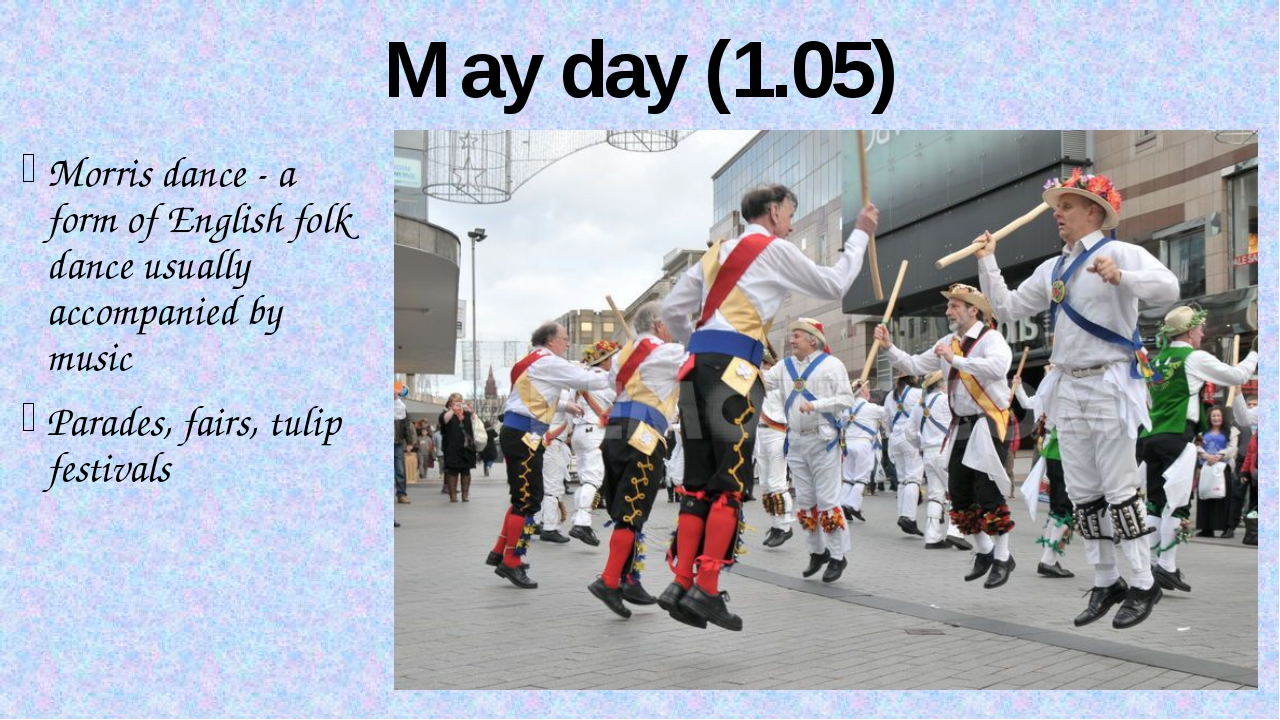 May day (1.05) Morris dance - a form ofEnglishfolk danceusually accompanie...