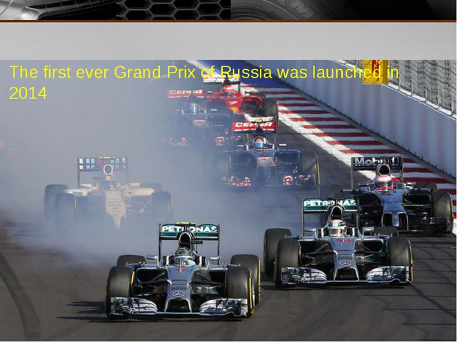 The first ever Grand Prix of Russia was launched in 2014