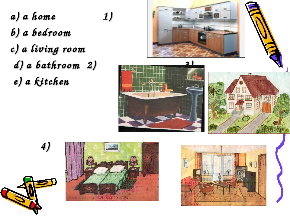 a) a home 1) b) a bedroom c) a living room d) a bathroom 2) 3) e) a kitchen 4...