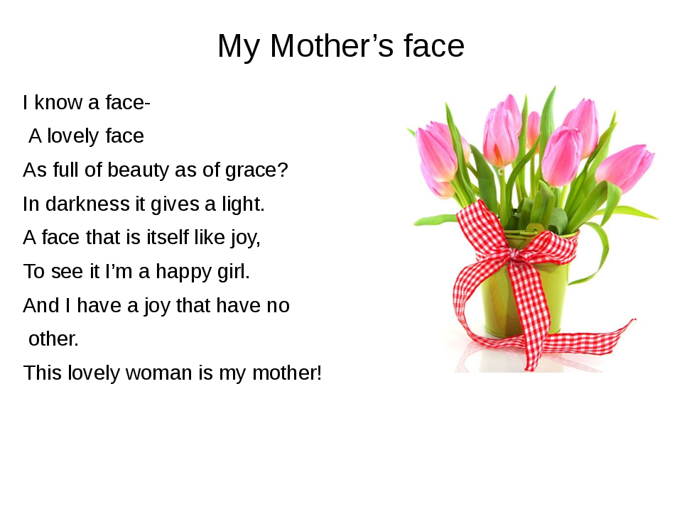 My Mother's face I know a face- A lovely face As full of beauty as of grace?...